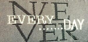 Never every day_e